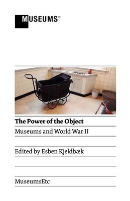 The Power of the Object: Museums and World War II