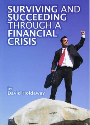 Surviving and Succeeding Through a Financial Crisis