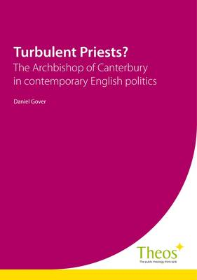 Turbulent Priests?: The Archbishop of Canterbury in Contemporary English Politics