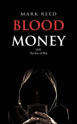 Blood Money: 1641 the Eve of War