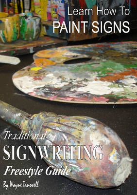 Learn How to Paint Signs Freestyle: Traditional Signwriting Freestyle Guide