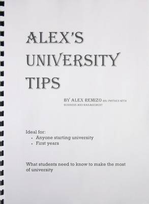 Alex's University Tips: What Students Need to Know to Make the Most of University