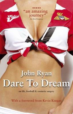 Dare to Dream: The Autobiography of John Ryan