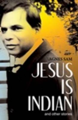 Jesus is Indian: and Other Stories