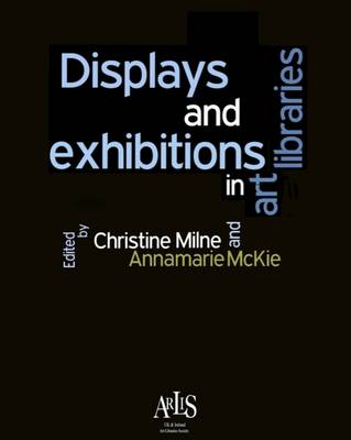 Displays and Exhibitions in Art Libraries