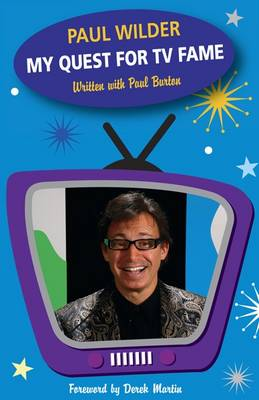 Paul Wilder: My Quest for TV Fame
