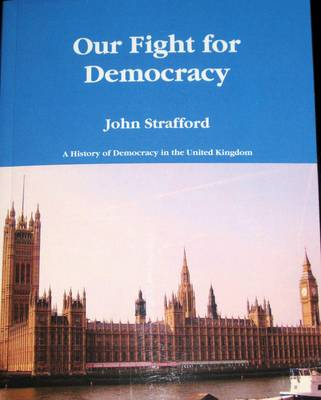 Our Fight for Democracy: A History of Democracy in the United Kingdom