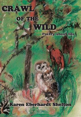 Crawl of the Wild - Poetry About Life, Mostly Non-human