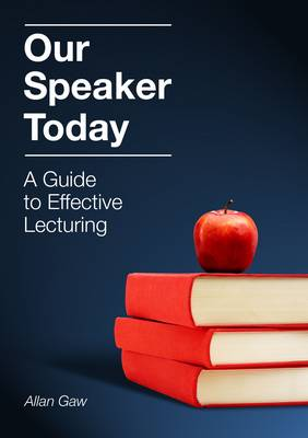 Our Speaker Today: A Guide to Effective Lecturing