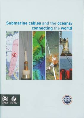 Submarine cables and the oceans: connecting the world