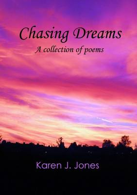 Chasing Dreams: A Collection of Poems