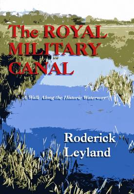 The Royal Military Canal: A Walk Along the Historic Waterway