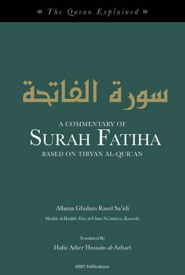 A Commentary of Surah Fatiha: Based on Tibyan Al-Quran