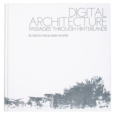 Digital Architecture: Passages Through Hinterlands