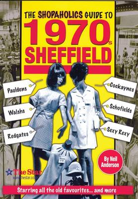 The Shopaholics Guide to 1970s Sheffield