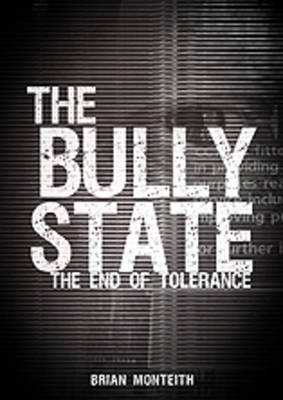 The Bully State: The End of Tolerance