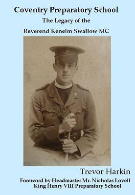 Coventry Preparatory School: The Legacy of the Reverend Kenelm Swallow MC
