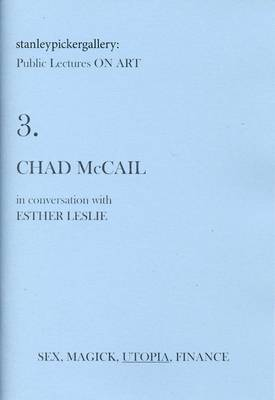 Stanley Picker Gallery Public Lectures on Art: No. 3: Chad McCail in Conversation with Esther Leslie