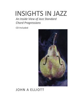 Insights in Jazz: An Inside View of Jazz Standard Chord Progressions