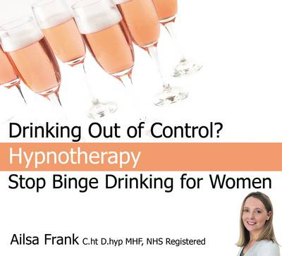 Stop Binge Drinking for Women: Change Your Drinking Habits With Hypnotherapy
