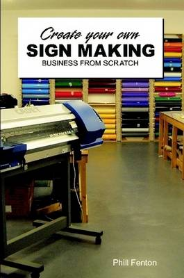 Create Your Own Signmaking Business from Scratch