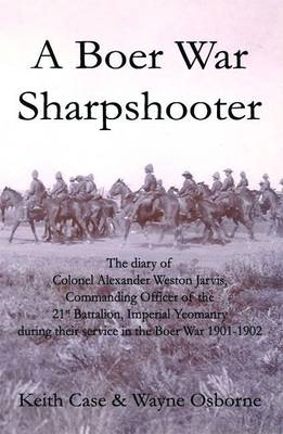 A Boer War Sharpshooter: The Diary of Colonel Alexander Weston Jarvis