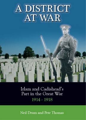 A District at War: Irlam and Cadishead's Part in the Great War 1914-1918