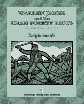 Warren James and the Dean Forest Riots: The Disturbances of 1831