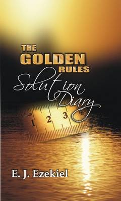 The Golden Rules Solution Diary