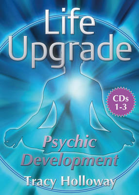 Psychic Development: Audio Training to Help You Open Up Your Psychic Senses, to a More Intuitive Way of Living.
