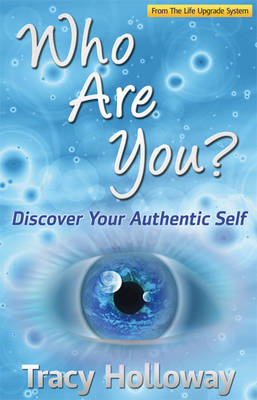Who Are You?: Discover Your Authentic Self