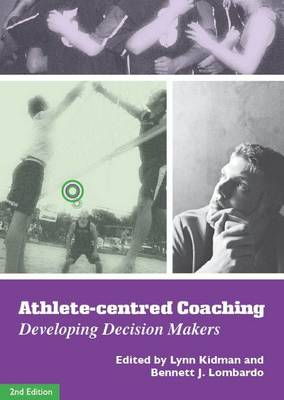 Athlete-Centred Coaching: Developing Decision Makers