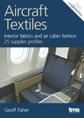 Aircraft Textiles: Interior Fabrics and Air Cabin Fashion 25 Supplier Profiles
