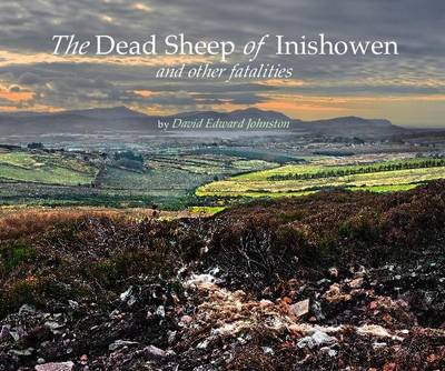 The Dead Sheep of Inishowen: And Other Fatalities