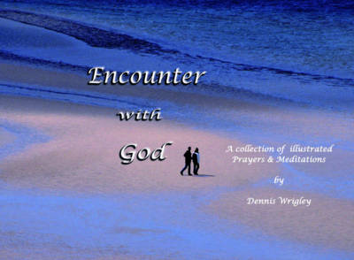 Encounter with God: A Collection of Illustrated Prayers & Meditations