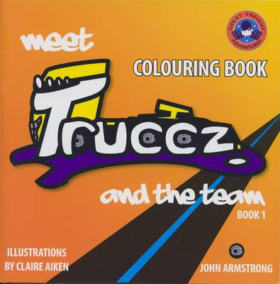 Meet Truccz and the Team: Bk. 1