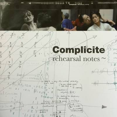 Complicite Rehearsal Notes