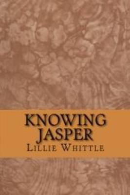 Knowing Jasper: The First Book