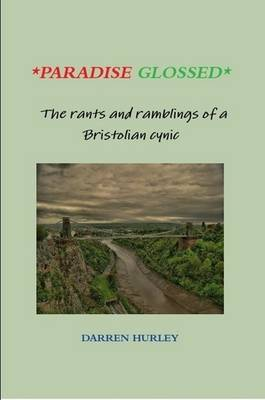Paradise Glossed: The Rants and Ramblings of a Bristolian Cynic