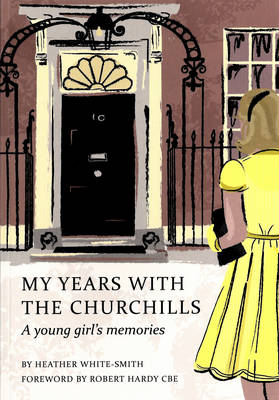 My Years with the Churchills: A Young Girl's Memories