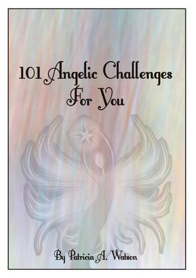 101 Angelic Challenges for You