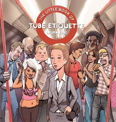 The Little Book of Tube Etiquette