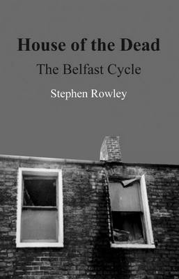 House of the Dead: The Belfast Cycle