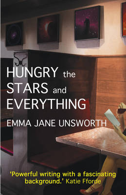 Hungry, the Stars and Everything