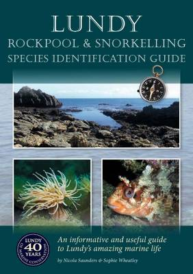 Lundy - Rockpool and Snorkelling Species Identification Guide: An Informative and Useful Guide to Lundy's Amazing Marine Life