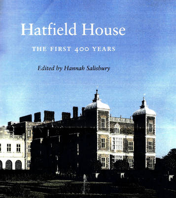 Hatfield House: The First 400 Years