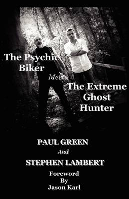 The Psychic Biker Meets the Extreme Ghost Hunter