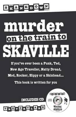 Murder on the Train to Skaville: Pirate Radio Skankdown Presents