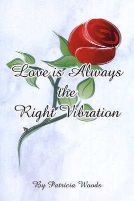 Love is Always the Right Vibration