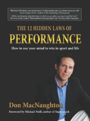 The Twelve Hidden Laws of Performance: How to Use Your Mind to Win in Sport and Life